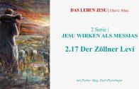 """2.17.Der Zöllner Levi – """"JESU WIRKEN ALS MESSIAS"""" von DAS LEBEN JESU   Pastor Mag. Kurt Piesslinger"""
