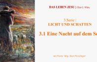 """3.1.Eine Nacht auf dem See – """"LICHT UND SCHATTEN"""" von DAS LEBEN JESU   Pastor Mag. Kurt Piesslinger"""