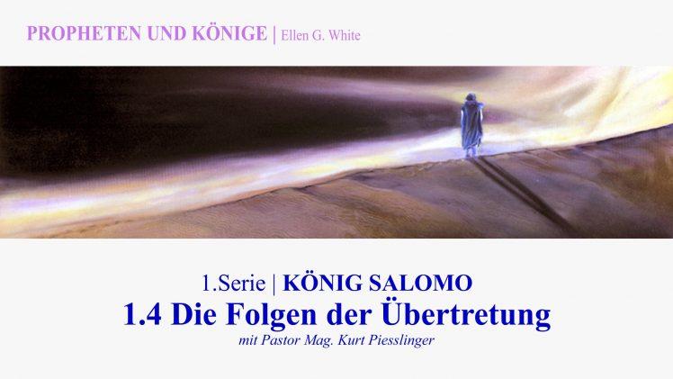 """1.4.Die Folgen der Übertretung – """"KÖNIG SALOMO"""" von PROPHETEN UND KÖNIGE   Pastor Mag. Kurt Piesslinger"""