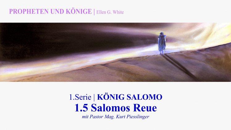 """1.5.Salomos Reue – """"KÖNIG SALOMO"""" von  PROPHETEN UND KÖNIGE   Pastor Mag. Kurt Piesslinger"""