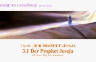 """3.1.Der Prophet Jesaja – """"DER PROPHET JESAJA"""" von PROPHETEN UND KÖNIGE   Pastor Mag. Kurt Piesslinger"""