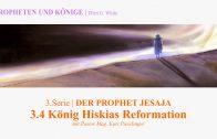 """3.4.König Hiskias Reformation – """"DER PROPHET JESAJA"""" von PROPHETEN UND KÖNIGE   Pastor Mag. Kurt Piesslinger"""