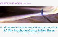 """6.2.Die Propheten Gottes halfen ihnen – """"RÜCKKEHR AUS DER BABYLONISCHEN GEFANGENSCHAFT"""" von PROPHETEN UND KÖNIGE   Pastor Mag. Kurt Piesslinger"""
