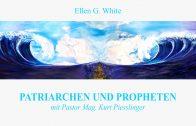 Serie PATRIARCHEN UND PROPHETEN – Einführung | Pastor Mag. Kurt Piesslinger