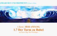 """1.7.Der Turm zu Babel – """"DER ANFANG"""" von PATRIARCHEN UND PROPHETEN   Pastor Mag. Kurt Piesslinger"""