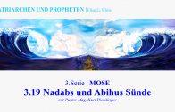 """3.19.Nadabs und Abihus Sünde – """"MOSE"""" von PATRIARCHEN UND PROPHETEN   Pastor Mag. Kurt Piesslinger"""