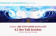 """4.2.Der Fall Jerichos – """"DIE EINNAHME KANAANS"""" von PATRIARCHEN UND PROPHETEN   Pastor Mag. Kurt Piesslinger"""