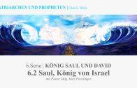 """6.2.Saul, König von Israel – """"KÖNIG SAUL UND DAVID"""" von PATRIARCHEN UND PROPHETEN   Pastor Mag. Kurt Piesslinger"""