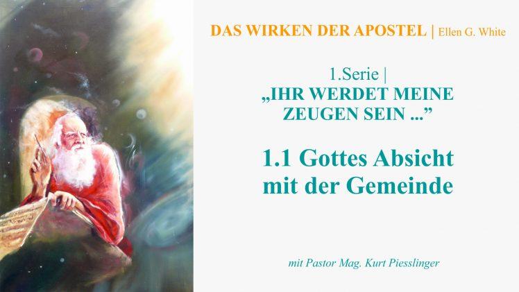 """1.1.Gottes Absicht mit der Gemeinde – """"IHR WERDET MEINE ZEUGEN SEIN…"""" von DAS WIRKEN DER APOSTEL   Pastor Mag. Kurt Piesslinger"""