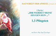"""1.3.Pfingsten – """"IHR WERDET MEINE ZEUGEN SEIN…"""" von DAS WIRKEN DER APOSTEL   Pastor Mag. Kurt Piesslinger"""