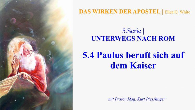 """5.4.Paulus beruft sich auf dem Kaiser – """"UNTERWEGS NACH ROM"""" von DAS WIRKEN DER APOSTEL   Pastor Mag. Kurt Piesslinger"""
