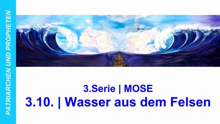 """3.10.Wasser aus dem Felsen – """"MOSE"""" von PATRIARCHEN UND PROPHETEN – Kurt Piesslinger"""