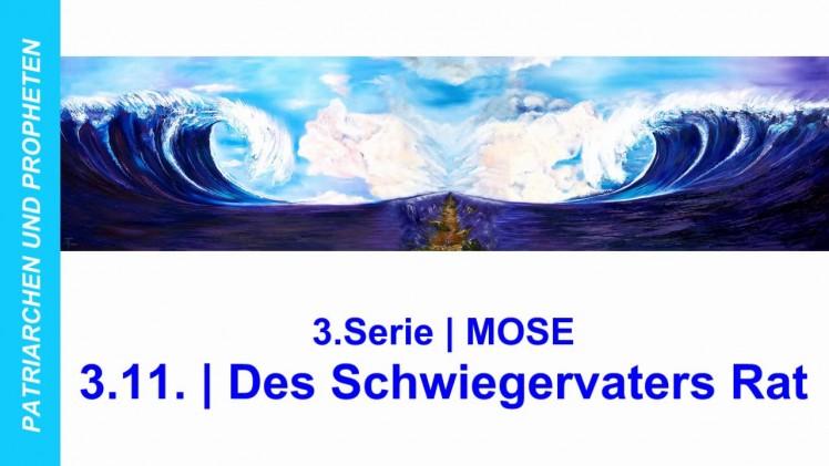 """3.11.Des Schwiegersvaters Rat – """"MOSE"""" von PATRIARCHEN UND PROPHETEN – Kurt Piesslinger"""