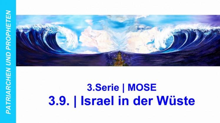 """3.9.Israel in der Wüste – """"MOSE"""" von PATRIARCHEN UND PROPHETEN – Kurt Piesslinger"""