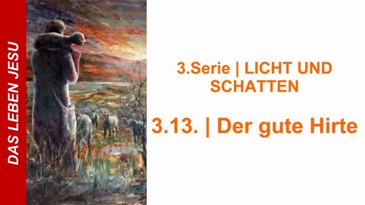 """3.13.Der gute Hirte – """"LICHT UND SCHATTEN"""" von DAS LEBEN JESU – Kurt Piesslinger"""