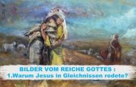 01.Warum Jesus in Gleichnissen redete – BILDER VOM REICHE GOTTES | Pastor Mag. Kurt Piesslinger