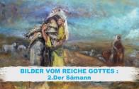 BILDER VOM REICHE GOTTES – 2.Der Sämann | Pastor Mag. Kurt Piesslinger
