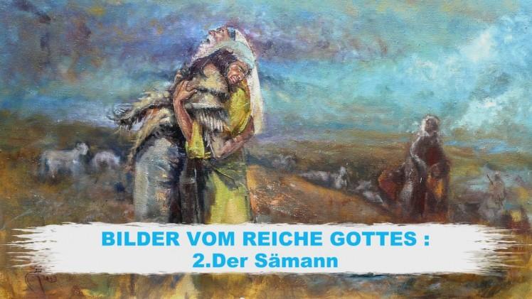 02.Der Sämann – BILDER VOM REICHE GOTTES | Pastor Mag. Kurt Piesslinger