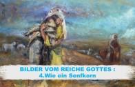 BILDER VOM REICHE GOTTES – 4.Wie ein Senfkorn | Pastor Mag. Kurt Piesslinger