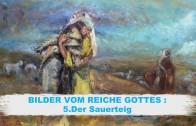 05.Der Sauerteig – BILDER VOM REICHE GOTTES | Pastor Mag. Kurt Piesslinger