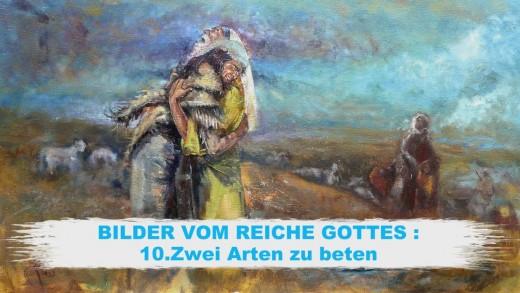 10.Zwei Arten zu beten – BILDER VOM REICHE GOTTES | Pastor Mag. Kurt Piesslinger