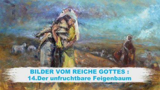 14.Der unfruchtbare Feigenbaum – BILDER VOM REICHE GOTTES | Pastor Mag. Kurt Piesslinger