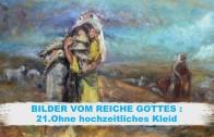 BILDER VOM REICHE GOTTES – 21.Ohne hochzeitliches Kleid | Pastor Mag. Kurt Piesslinger