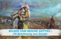 BILDER VOM REICHE GOTTES – 25.Belohnung aus Gnade | Pastor Mag. Kurt Piesslinger
