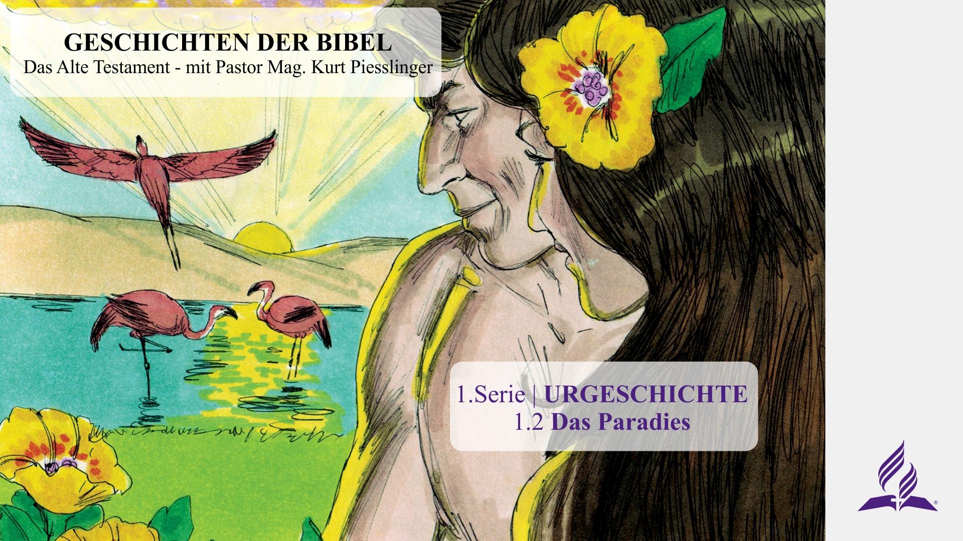 1.2 Das Paradies – URGESCHICHTE | Pastor Mag. Kurt Piesslinger