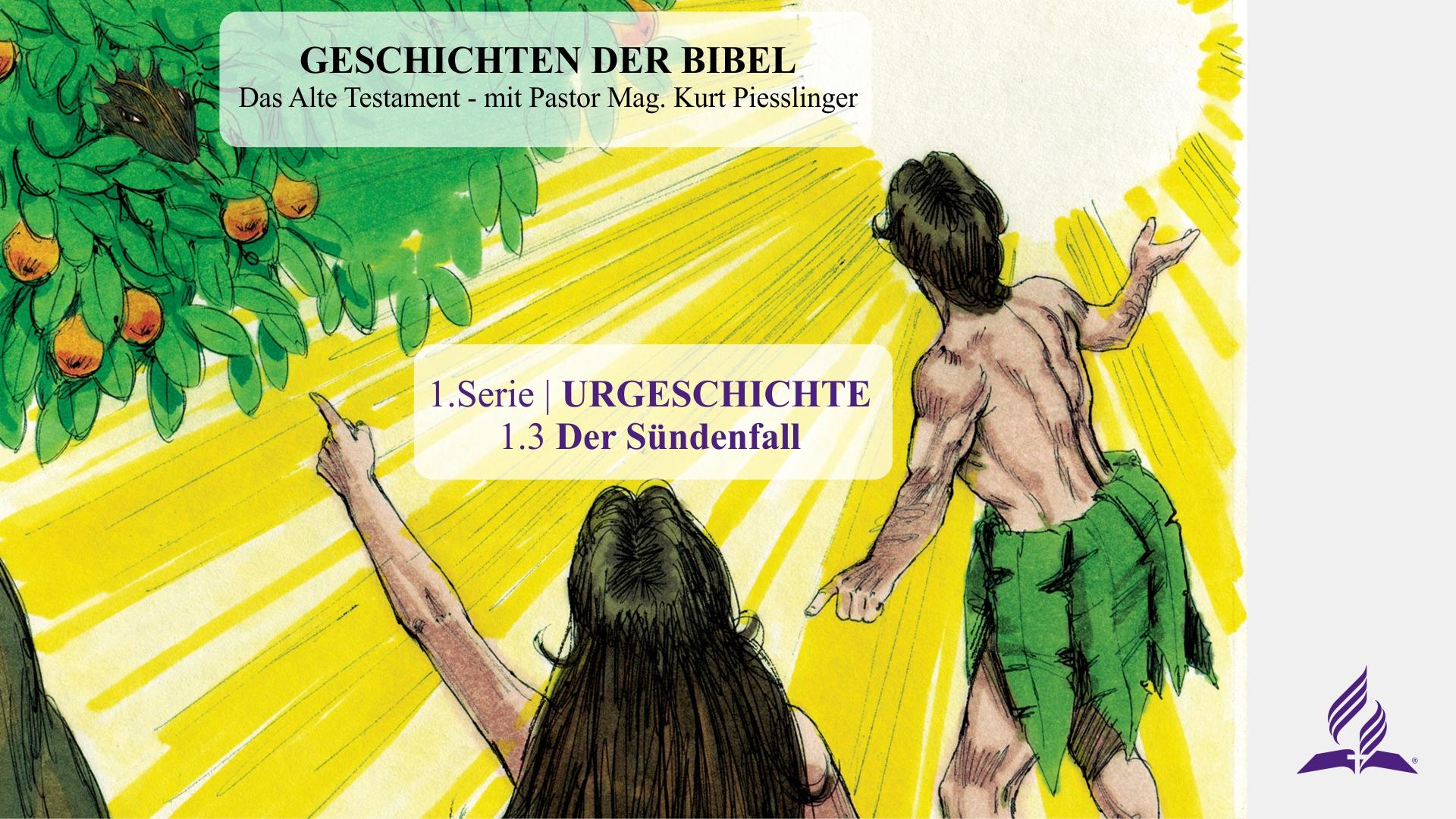 1.3 Der Sündenfall – URGESCHICHTE | Pastor Mag. Kurt Piesslinger