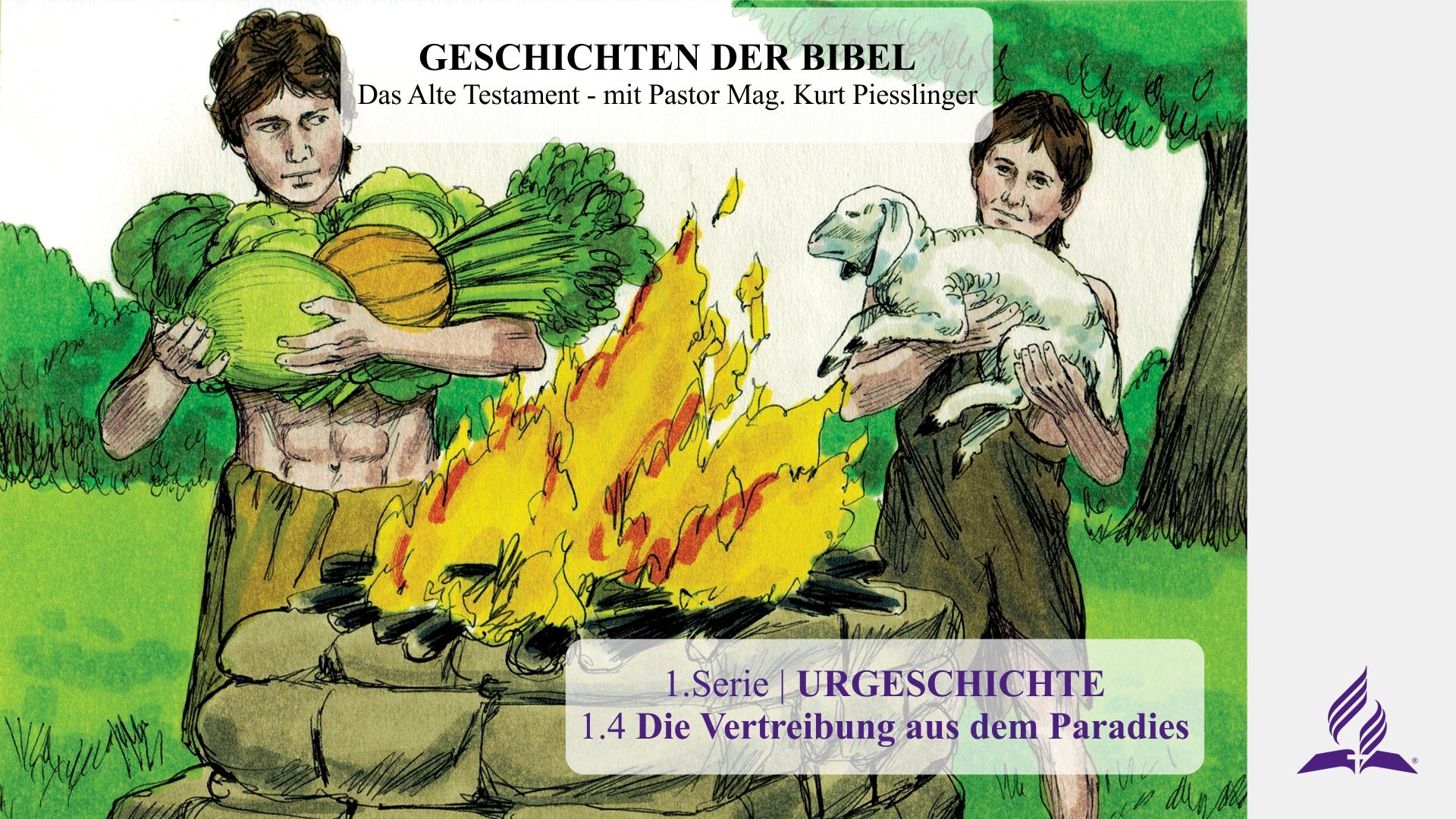 1.4 Die Vertreibung aus dem Paradies – URGESCHICHTE | Pastor Mag. Kurt Piesslinger