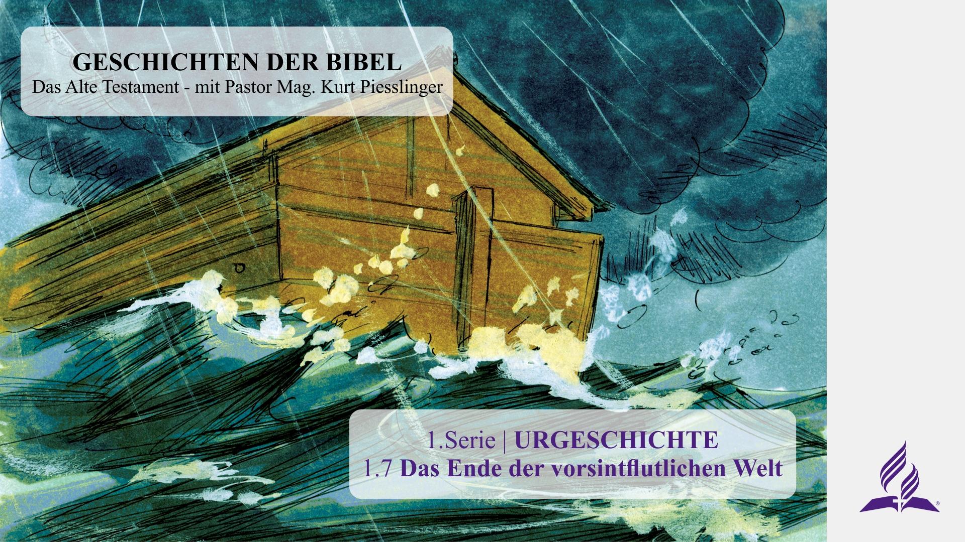1.7 Das Ende der vorsintflutlichen Welt – URGESCHICHTE | Pastor Mag. Kurt Piesslinger