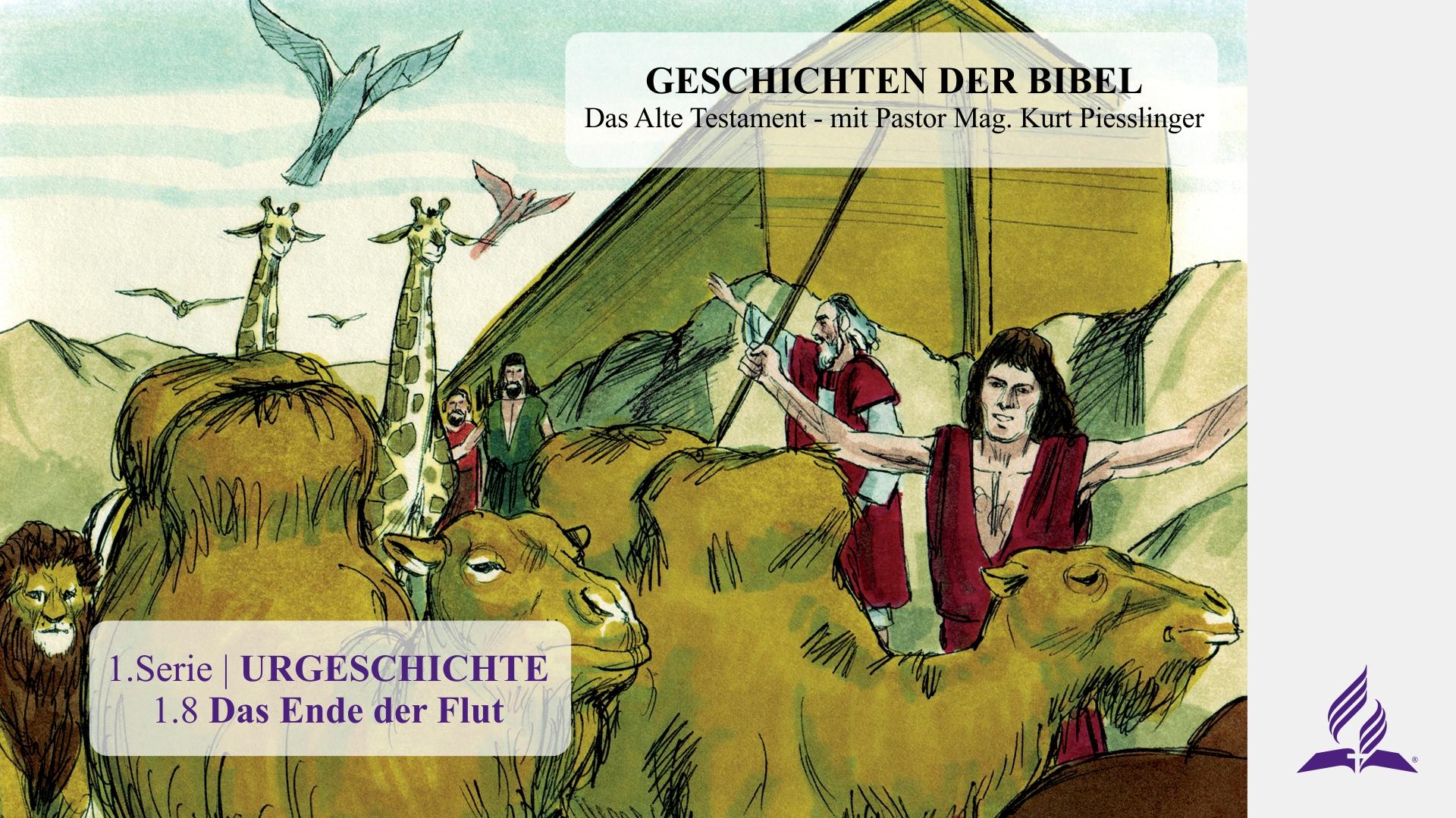 1.8 Das Ende der Flut – URGESCHICHTE | Pastor Mag. Kurt Piesslinger