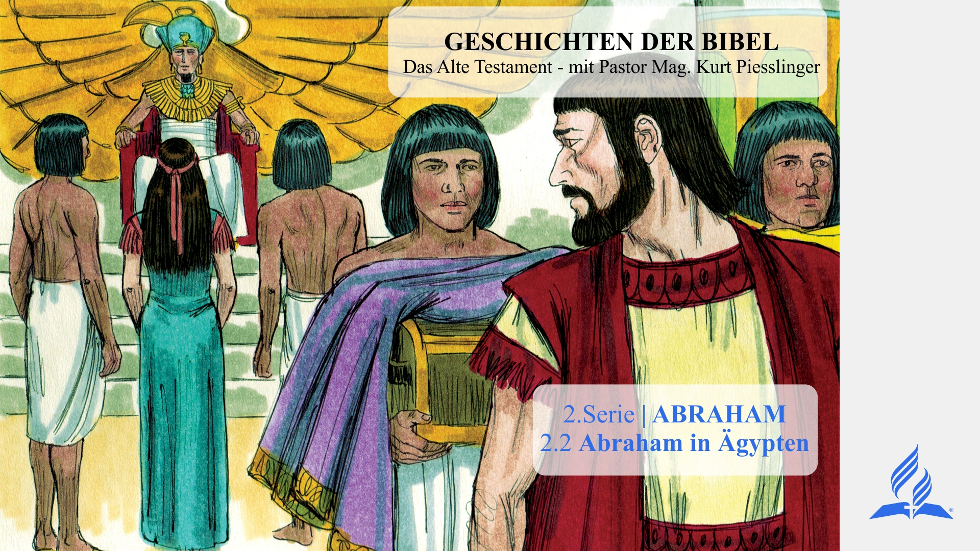 2.2 Abraham in Ägypten – ABRAHAM | Pastor Mag. Kurt Piesslinger