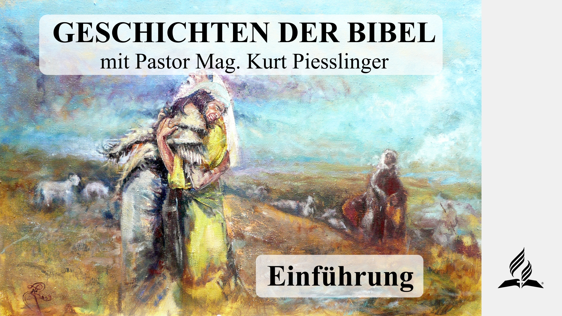 Einführung – GESCHICHTEN DER BIBEL | Pastor Mag. Kurt Piesslinger