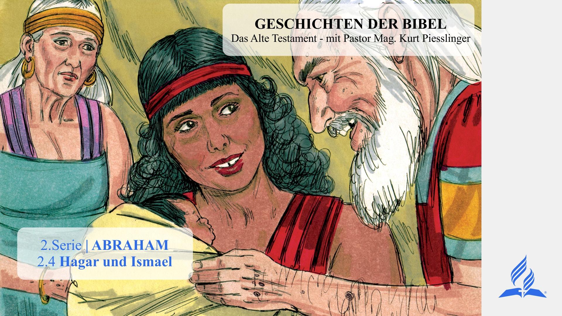 2.4 Hagar und Ismael – 2.ABRAHAM | Pastor Mag. Kurt Piesslinger