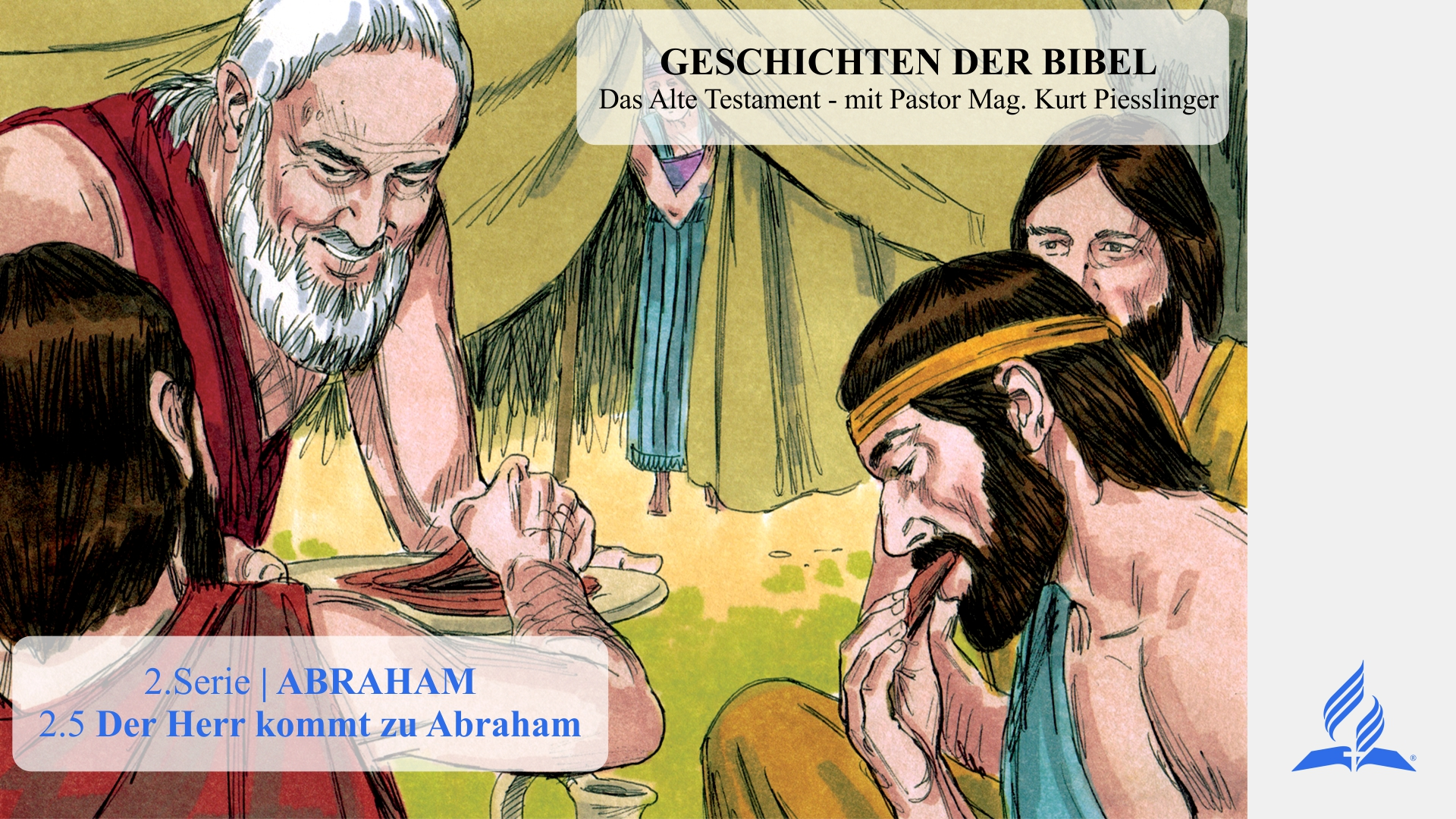 2.5 Der Herr kommt zu Abraham – 2.ABRAHAM | Pastor Mag. Kurt Piesslinger