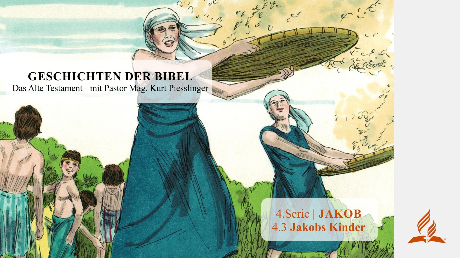 GESCHICHTEN DER BIBEL: 4.3 Jakobs Kinder – 4.JAKOB | Pastor Mag. Kurt Piesslinger