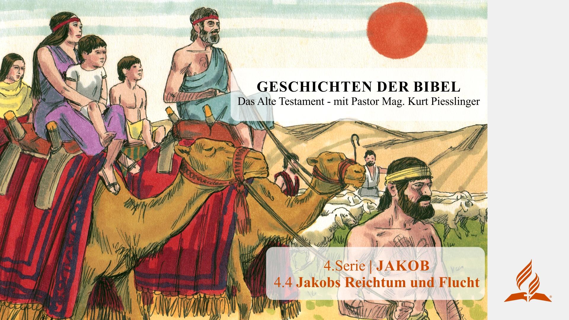 GESCHICHTEN DER BIBEL: 4.4 Jakobs Reichtum und Flucht – 4.JAKOB | Pastor Mag. Kurt Piesslinger