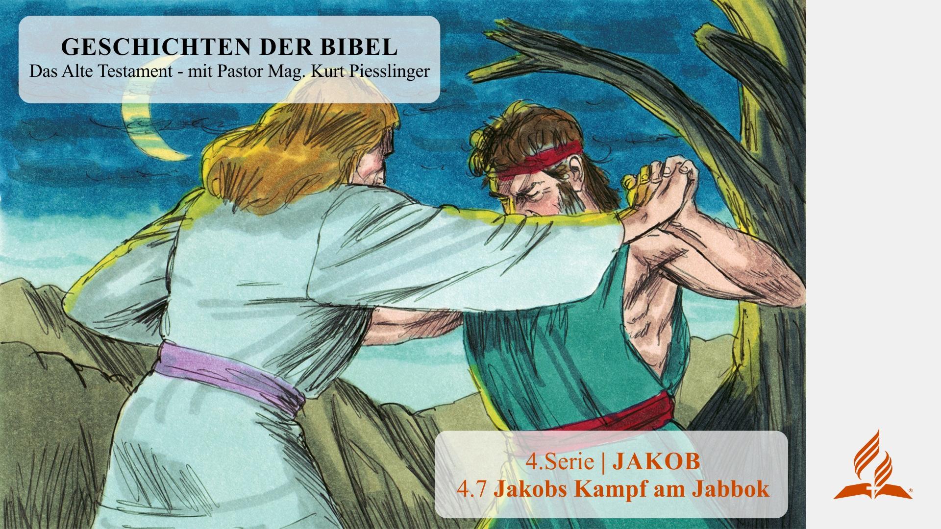 GESCHICHTEN DER BIBEL: 4.7 Jakobs Kampf am Jabbok – 4.JAKOB | Pastor Mag. Kurt Piesslinger