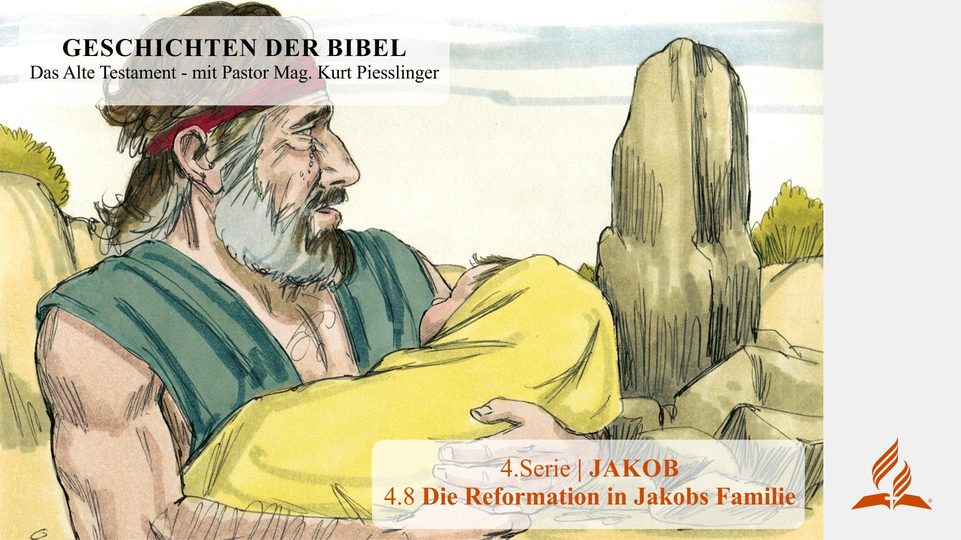 GESCHICHTEN DER BIBEL: 4.8 Die Reformation in Jakobs Familie – 4.JAKOB | Pastor Kurt Piesslinger