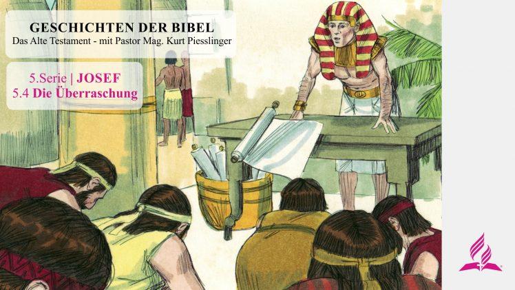 GESCHICHTEN DER BIBEL: 5.4 Die Überraschung – 5.JOSEF | Pastor Mag. Kurt Piesslinger