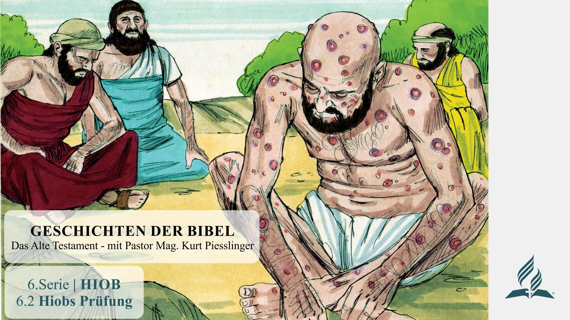 GESCHICHTEN DER BIBEL: 6.2 Hiobs Prüfung – 6.HIOB | Pastor Mag. Kurt Piesslinger