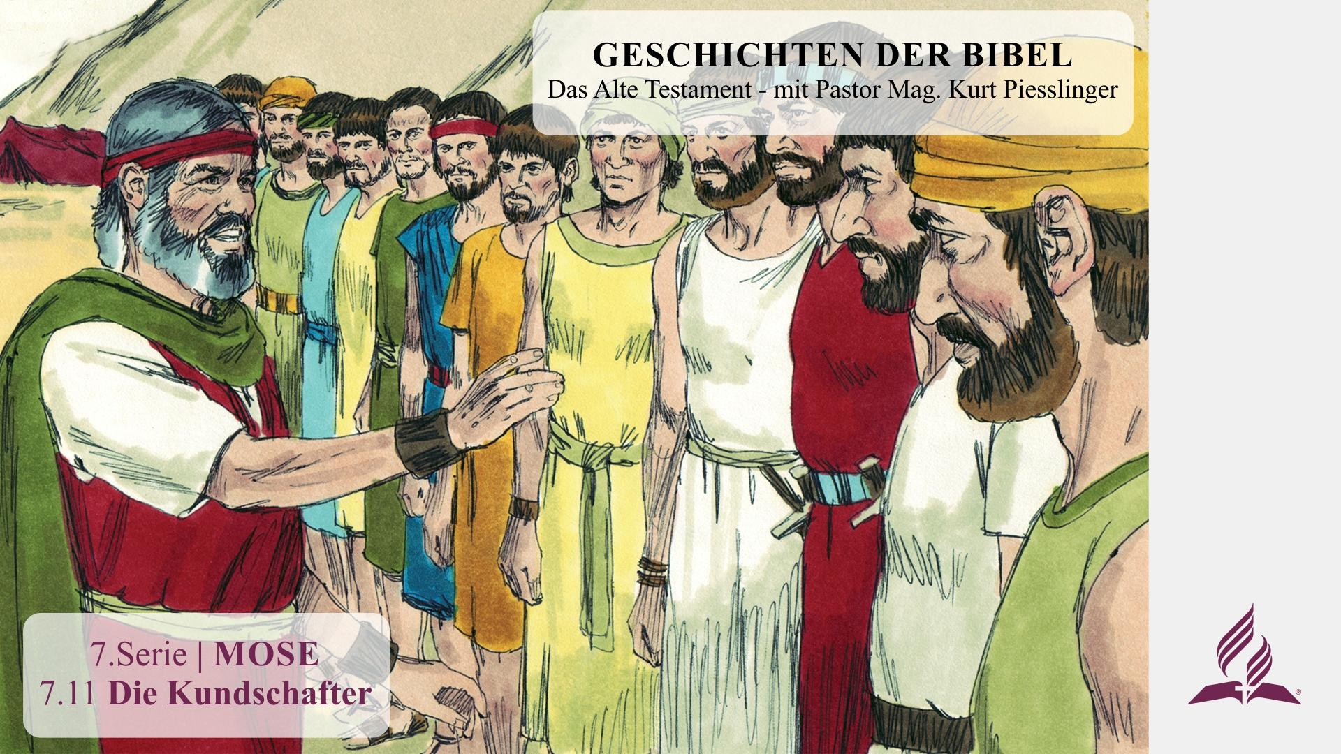 GESCHICHTEN DER BIBEL: 7.11 Die Kundschafter – 7.MOSE | Pastor Mag. Kurt Piesslinger