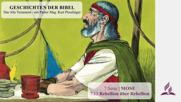GESCHICHTEN DER BIBEL: 7.13 Rebellion über Rebellion – 7.MOSE | Pastor Mag. Kurt Piesslinger