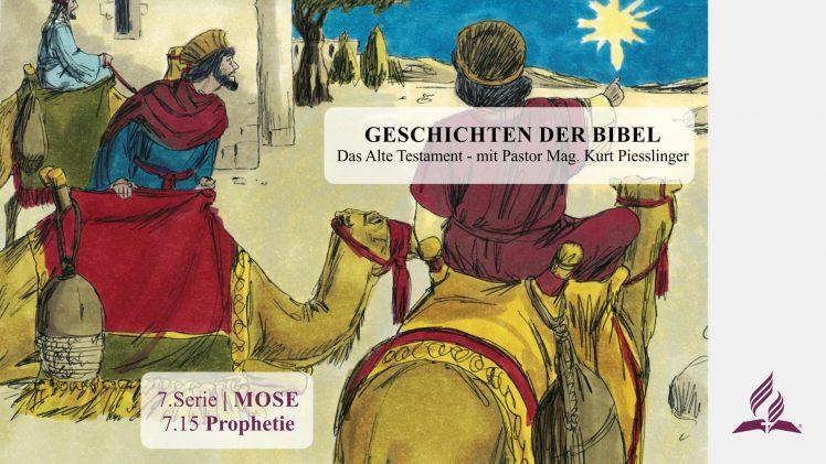 GESCHICHTEN DER BIBEL: 7.15 Prophetie – 7.MOSE | Pastor Mag. Kurt Piesslinger