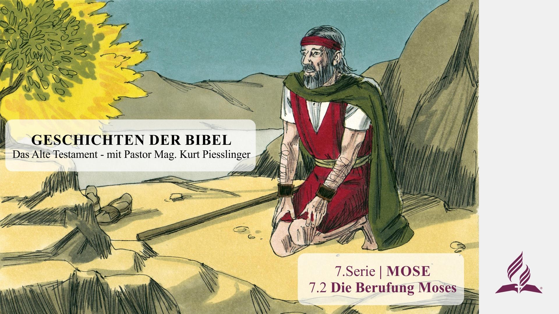 GESCHICHTEN DER BIBEL: 7.2 Die Berufung Moses – 7.MOSE | Pastor Mag. Kurt Piesslinger