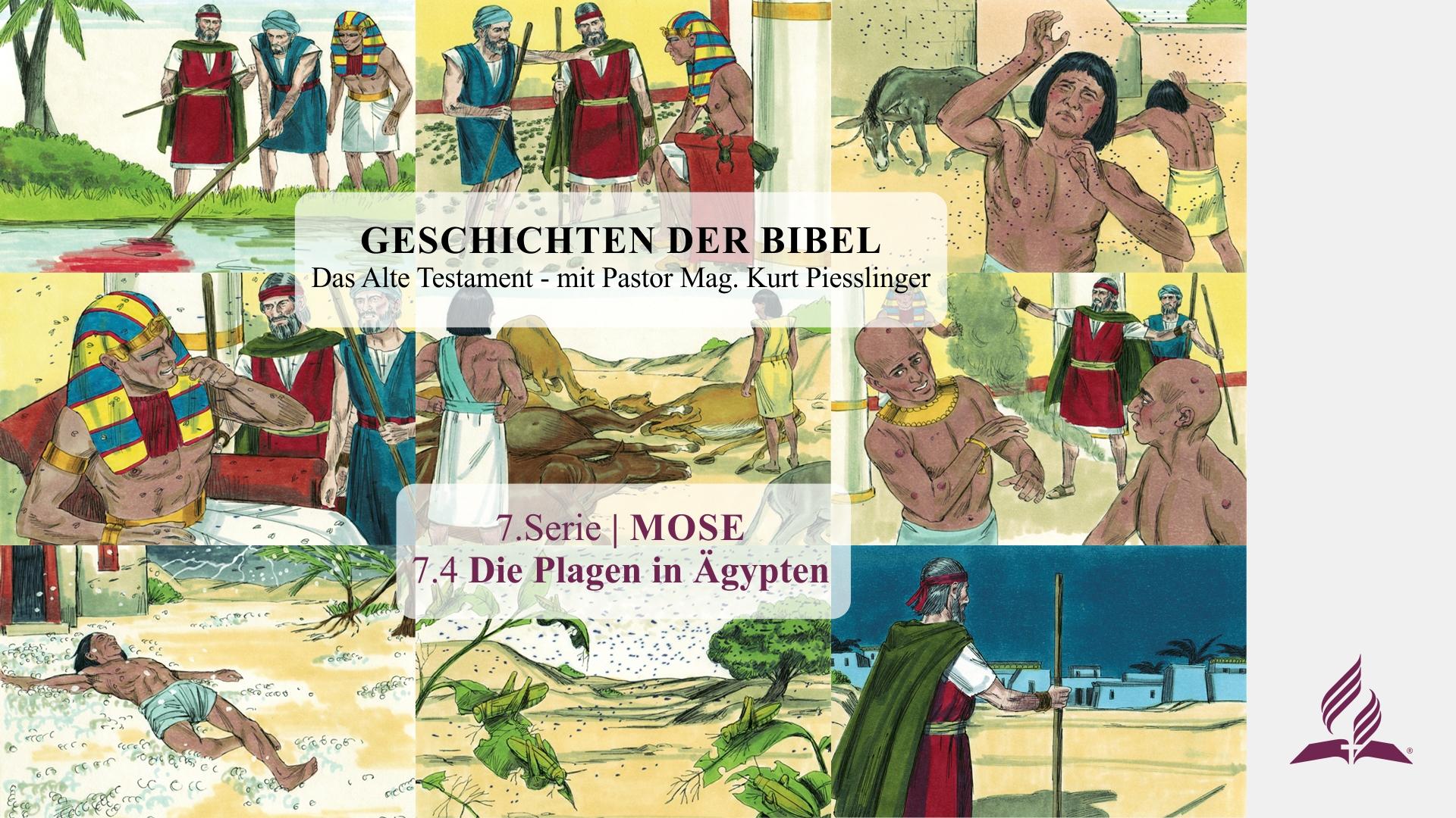 GESCHICHTEN DER BIBEL: 7.4 Die Plagen in Ägypten – 7.MOSE | Pastor Mag. Kurt Piesslinger