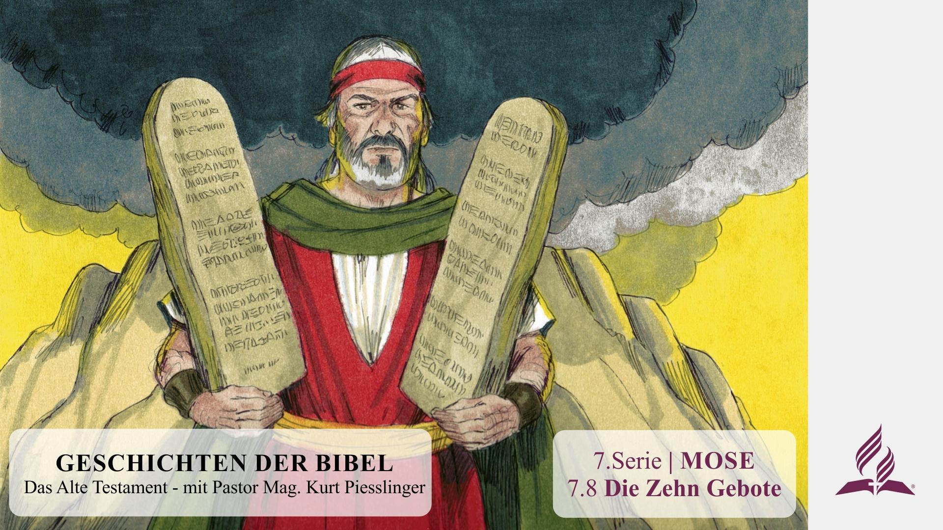 GESCHICHTEN DER BIBEL: 7.8 Die Zehn Gebote – 7.MOSE | Pastor Mag. Kurt Piesslinger