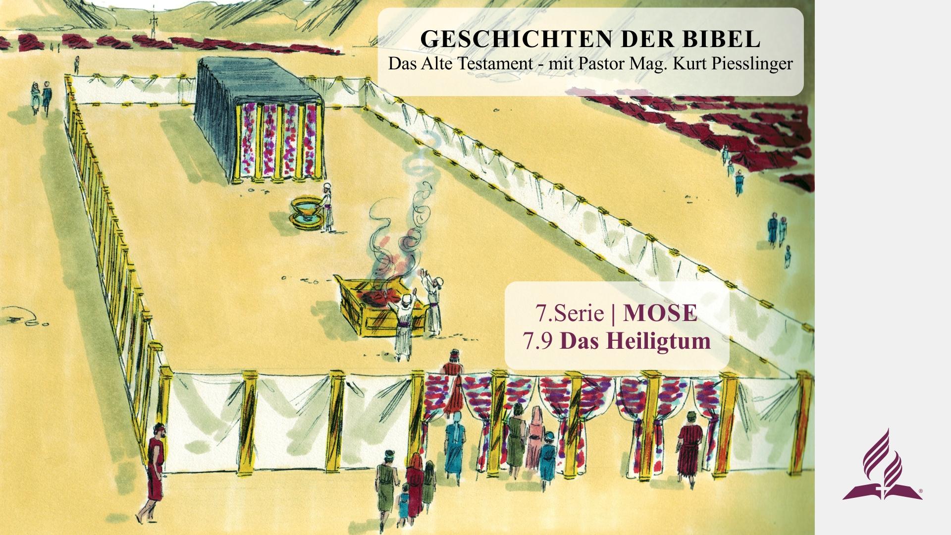GESCHICHTEN DER BIBEL: 7.9 Das Heiligtum – 7.MOSE | Pastor Mag. Kurt Piesslinger